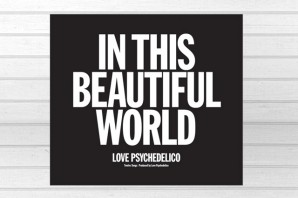 LOVE PSYCHEDELICO 《IN THIS BEAUTIFUL WORLD》- 日式洋風重臨